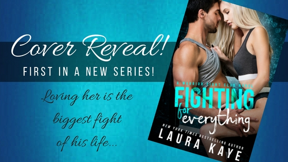 Fighting for Everything By Laura Kaye Cover Reveal